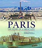 Paris: The Story of a Great City by Danielle Chadych (2011-01-04)