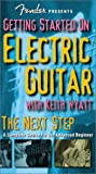 Fender Presents Getting Started on Electric Guitar: The Next Step: a Complete Course for the Advanced Beginner [VHS]
