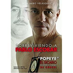 """Sobreviviendo a Pablo Escobar: """"Popeye"""" El Sicario, 23 años y 3 meses de cárce"""