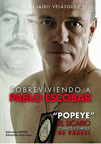 sobreviviendo-a-pablo-escobar-popeye-el-sicario-23-aos-y-3-meses-de-crcel-spanish-edition