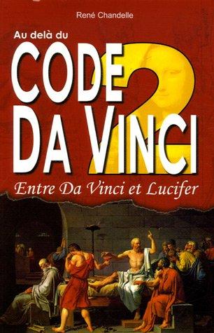 Au delà du Code Da Vinci : Tome 2, Entre Da Vinci et Lucifer