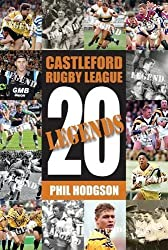 By Phil Hodgson Twenty Legends: Castleford Rugby League (First 1st Edition) [Hardcover]