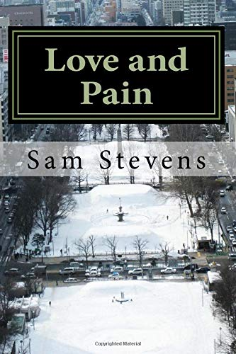 Love and Pain: Poetry for the hurt, for the love. por Sam W Stevens