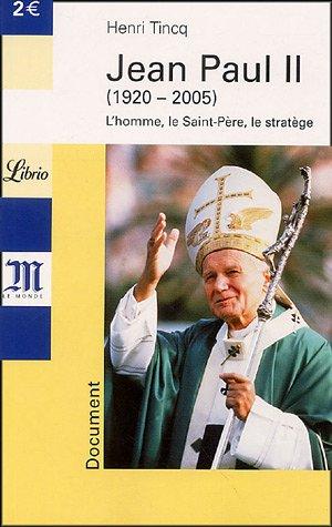 Jean Paul II : L'homme, Le Saint-Père, le stratège