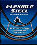 Image de Flexible Steel: An Insider's Guide to Ultimate Flexibility (English Edition)