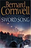 Sword Song (The Last Kingdom Series, Book 4) (Alfred the Great 4)