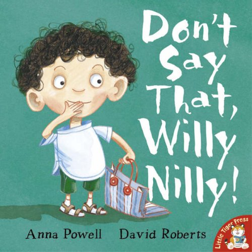Don't say that, Willy Nilly!