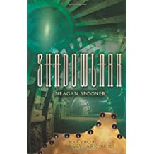 Shadowlark (The Skylark Trilogy) by Meagan Spooner (2013-10-01)