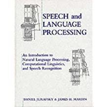 Speech and Language Processing: An Introduction to Natural Language Processing, Computational Linguistics and Speech Recognition: Internationa