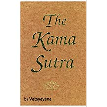 The Kama Sutra (Illustrated and Annotated) (English Edition)