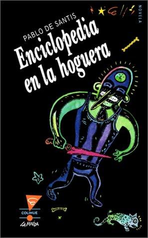 Enciclopedia en la Hoguera por Pablo De Santis