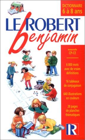 Le Robert benjamin : Dictionnaire 6 à 8 ans