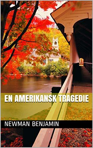 En amerikansk tragedie (Norwegian Edition) por Newman Benjamin