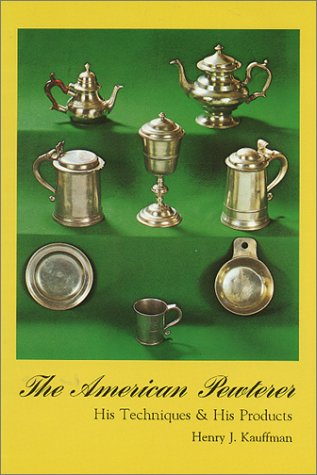 The American Pewterer: His Techniques & His Products - Antique Pewter Base