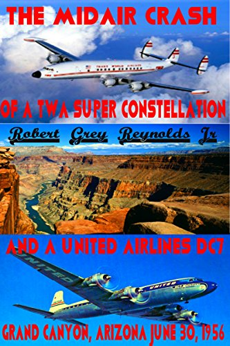the-midair-crash-of-a-twa-super-constellation-and-a-united-airlines-dc7-grand-canyon-arizona-june-30