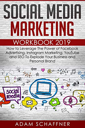 Social Media Marketing Workbook 2019: How to Leverage The Power of Facebook Advertising, Instagram Marketing, YouTube and SEO To Explode Your Business and Personal Brand (English Edition) (Youtube Seo)