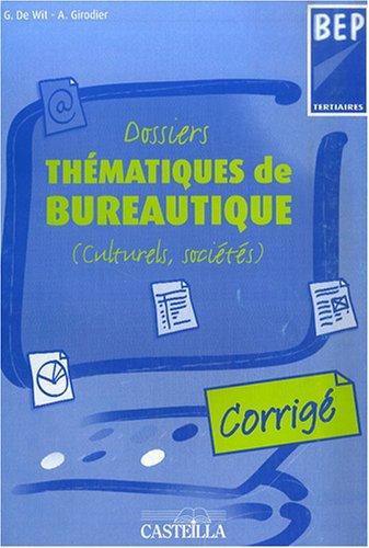 Dossiers thématiques de bureautique BEP Tertiaire : (Culturels, sociétés) Corrigé