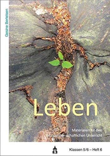 Leben (Materialien für den naturwissenschaftlichen Unterricht. Klassen 5/6)