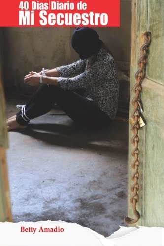 40 Dias: Diario de Mi Secuestro