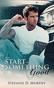 The Start of Something Good von [Murphy, Stefanie D.]
