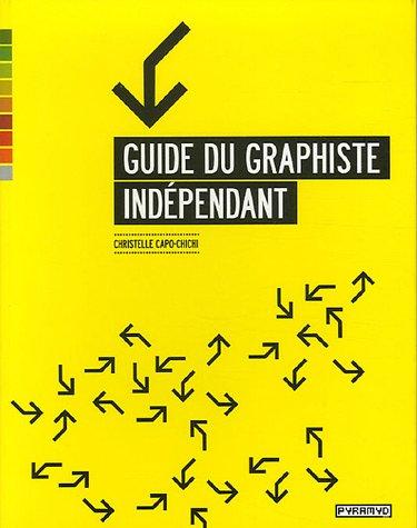 Guide du graphiste indépendant par Christelle Capo-Chichi
