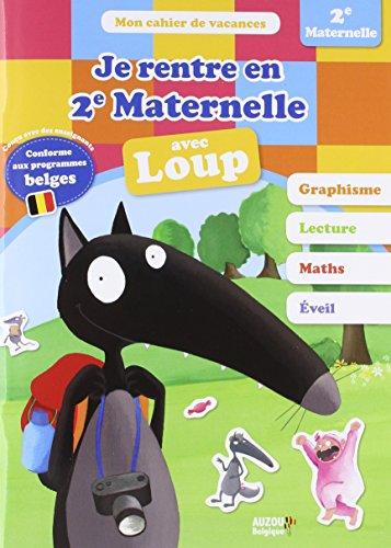 Je Rentre En Deuxième Maternelle Avec Loup : Cahier De Vacances Programme Belge