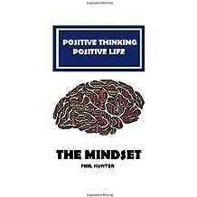 Positive Thinking Positive Life: The Mindset