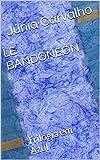 LE BANDONEÓN: Trilogia em Azul (Portuguese Edition)