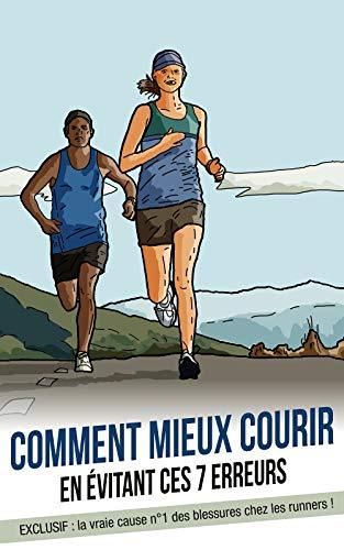 Couverture du livre Comment mieux courir en évitant ces 7 erreurs: EXCLUSIF : la cause n°1 qui blesse les runners !