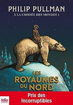 À la croisée des mondes (Tome 1) - Les Royaumes du Nord par [Pullman, Philip]