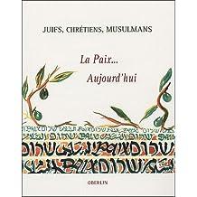 Juifs, Chrétiens, Musulmans : La Paix... Aujourd'hui