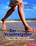 Der Venenratgeber: Optimal vorbeugen - erfolgreich behandeln. Aktuelle Medizin und bewährte Naturheilkunde - Andreas Dr.Hildebrandt