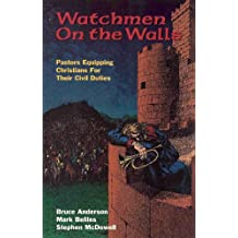 Watchmen on the Walls: Pastors Equipping Christians for Their Civil Duties (English Edition)
