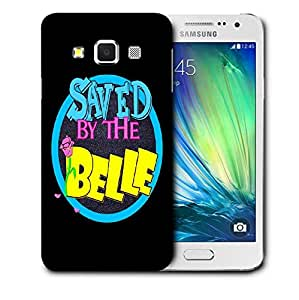Snoogg Saved By The Belle Designer Protective Back Case Cover For SAMSUNG GALAXY A3