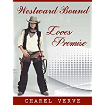 Western Romance. Westward Bound: Loves Promise (Book 1 of 5). Romance Fiction (English Edition)