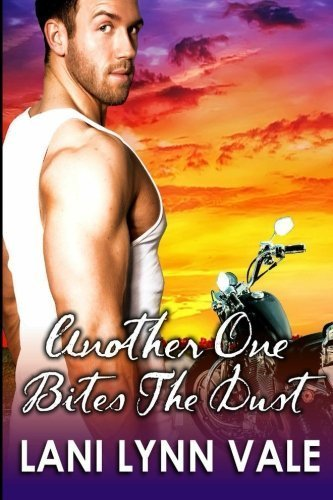 Another One Bites the Dust (Freebirds) (Volume 3) by Lani Lynn Vale (2014-05-21)