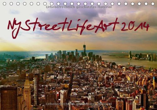 NYStreetLifeArt 2014/UK-Version (Table Calendar 2014 DIN A5 Landscape): New York City in the streets with life (Table Calendar, 14 pages)