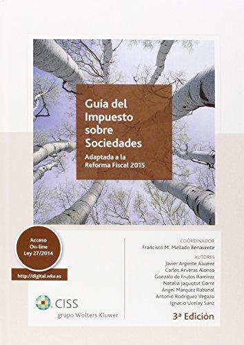 Guía del Impuesto sobre Sociedades (3ª ed.) por Francisco M. Mellado Benavente