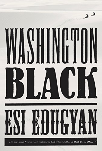 Washington Black: A novel por Esi Edugyan
