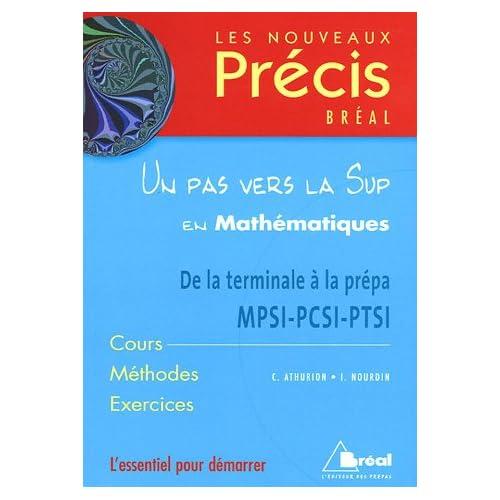 Un pas vers la Sup en Mathématiques : De la terminale à la prépa MPSI-PCSI-PTSI