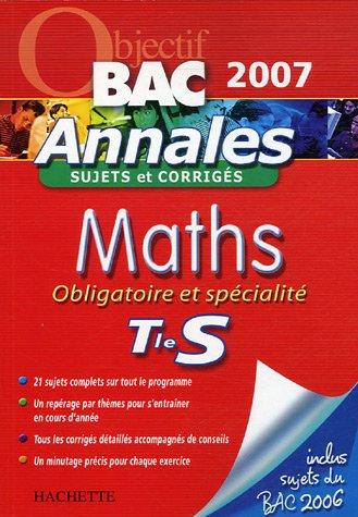 Maths obligatoire et spécialité Te S : Annales sujets et corrigés
