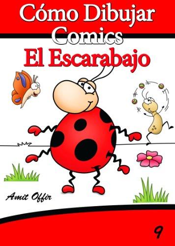 Cómo Dibujar Comics: El Escarabajo (Libros de Dibujo n 9)