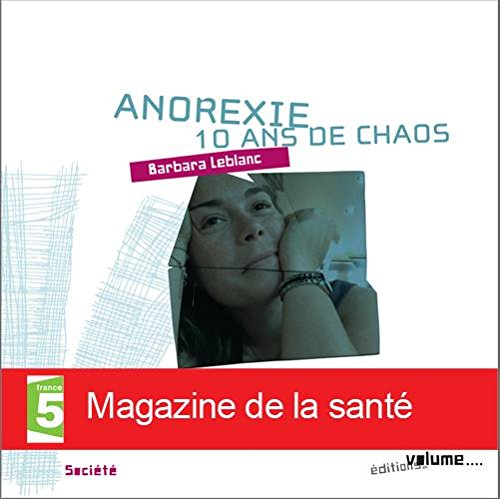 Anorexie : 10 ans de chaos