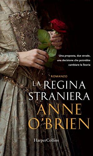 La regina straniera di [O'Brien, Anne]