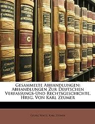 Gesammelte Abhandlungen: Abhandlungen Zur Deutschen Verfassungs-Und Rechtsgeschichte, Hrsg. Von Karl Zeumer, I Band