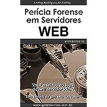 Perícia Forense em Servidores Web - Microsoft IIS (Portuguese Edition)