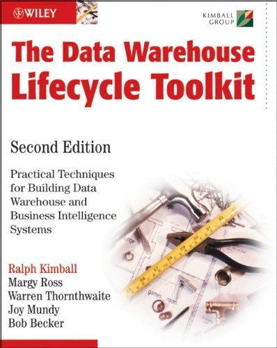 The Data Warehouse Lifecycle Toolkit by Kimball, Ralph, Ross, Margy, Thornthwaite, Warren, Mundy, Jo (2008) Paperback