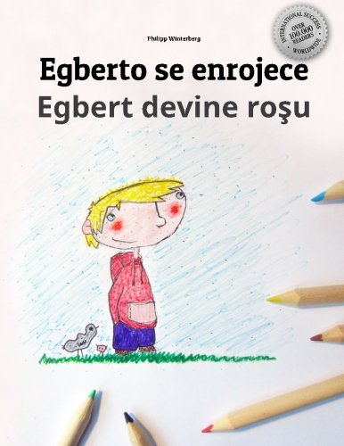 Egberto se enrojece/Egbert devine rosu: Libro infantil para colorear español-rumano (Edición bilingüe)