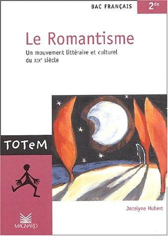 Le Romantisme, bac franais, 2nde : Un mouvement littraire et culturel du XIXe sicle