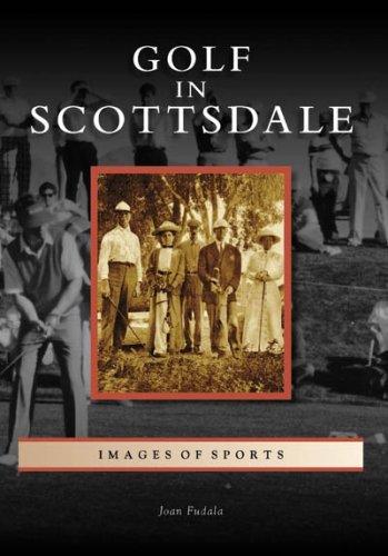 Golf in Scottsdale (Images of Sports: Arizona) by Joan Fudala (2008-10-20) par Joan Fudala